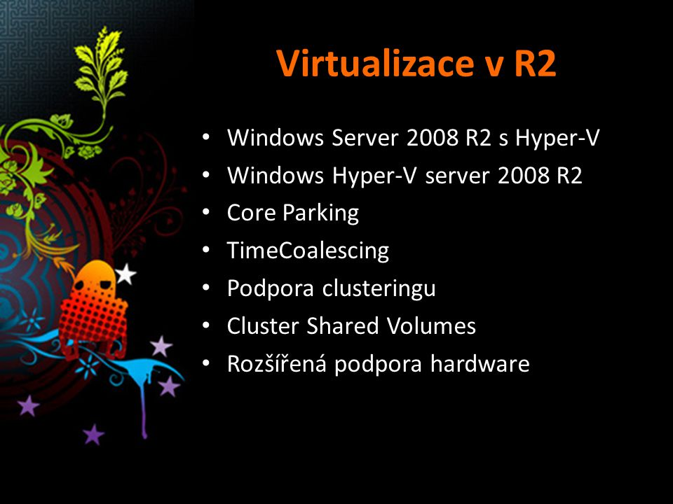 Virtualizace v R2 Windows Server 2008 R2 s Hyper-V