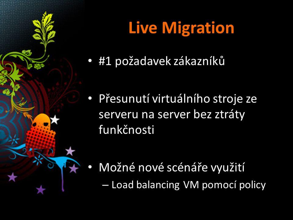 Live Migration #1 požadavek zákazníků