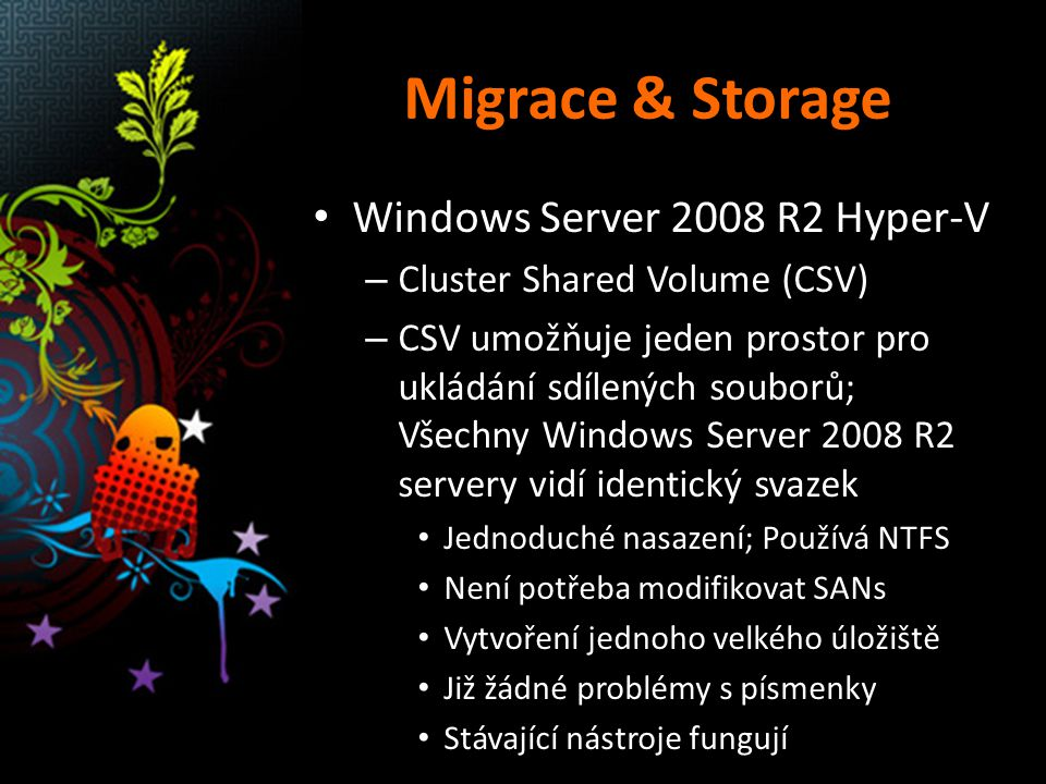 Migrace & Storage Windows Server 2008 R2 Hyper-V