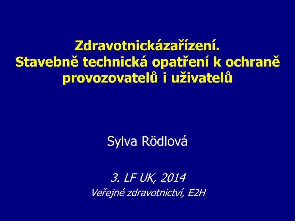 Sylva Rödlová 3. LF UK, 2014 Veřejné zdravotnictví, E2H