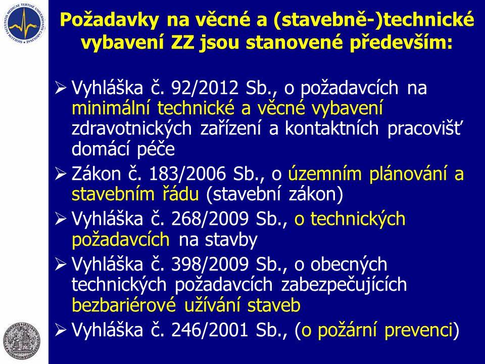 Požadavky na věcné a (stavebně-)technické vybavení ZZ jsou stanovené především: