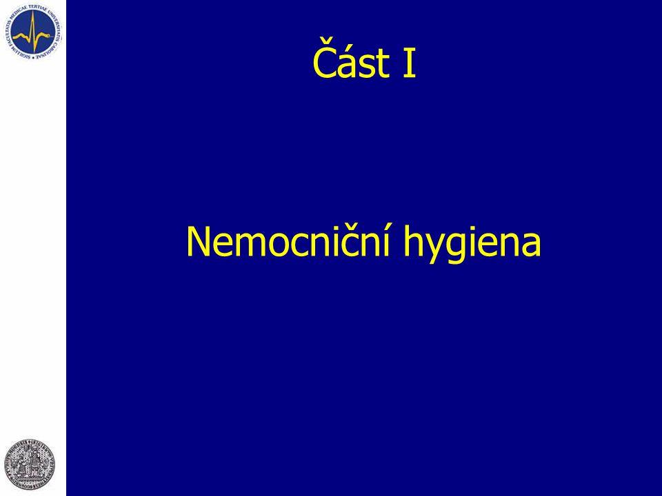 Část I Nemocniční hygiena