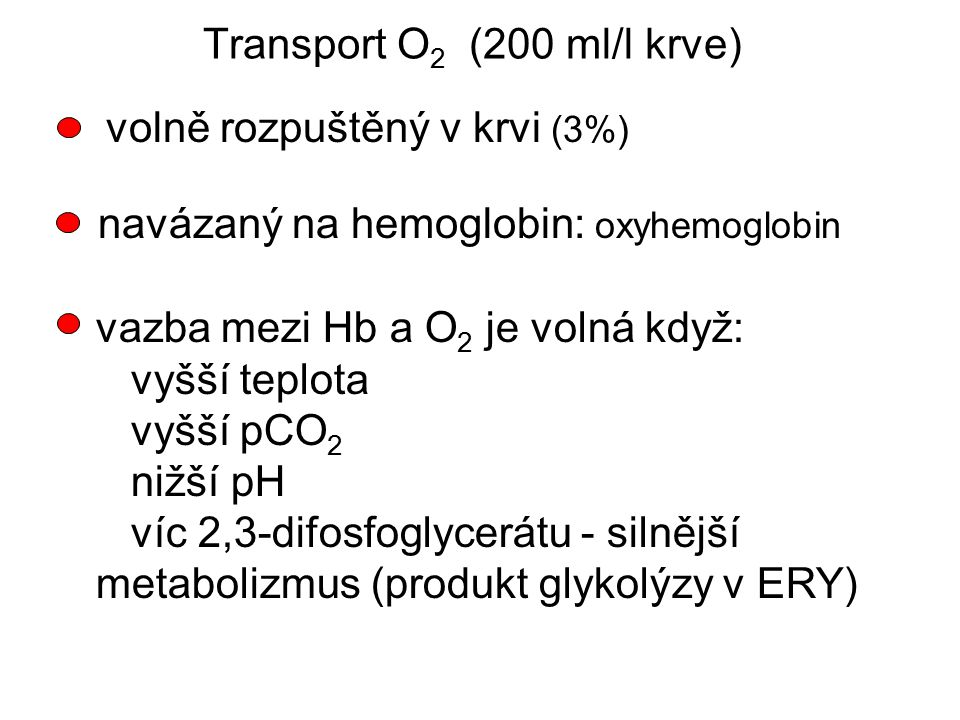 Transport O2 (200 ml/l krve)