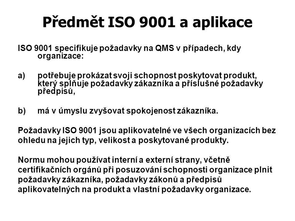 Předmět ISO 9001 a aplikace ISO 9001 specifikuje požadavky na QMS v případech, kdy organizace: