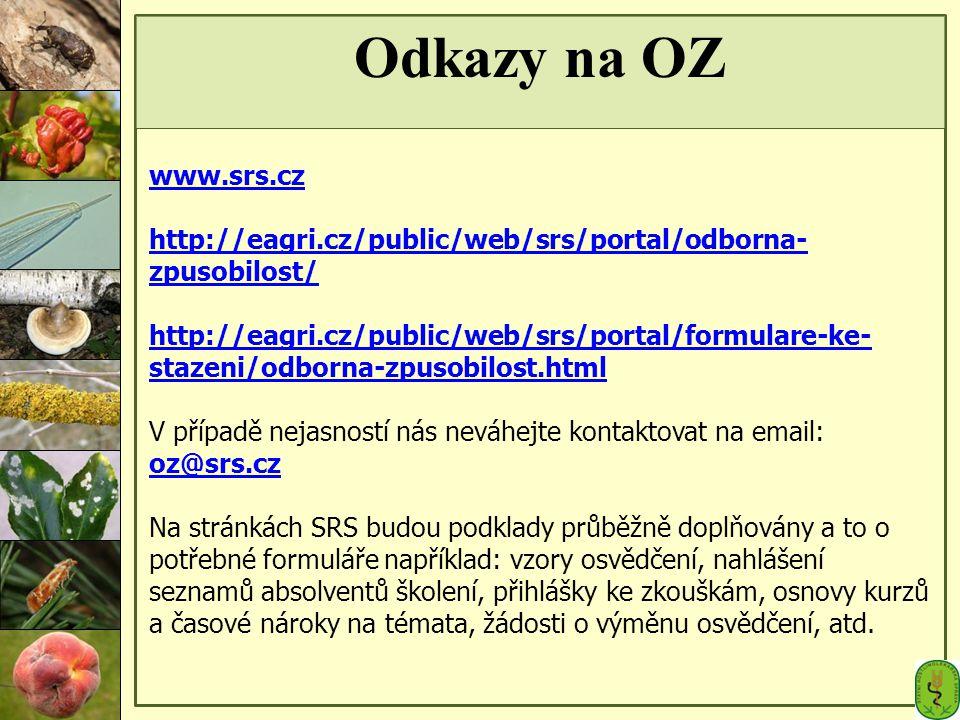 Odkazy na OZ www.srs.cz. http://eagri.cz/public/web/srs/portal/odborna-zpusobilost/