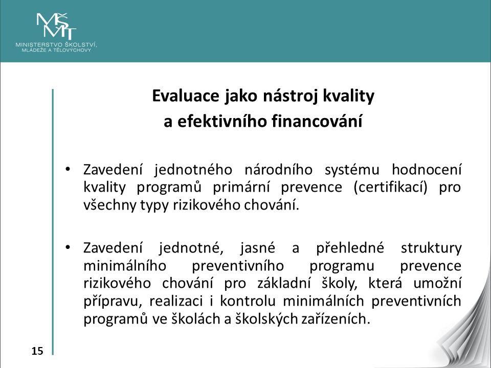 Evaluace jako nástroj kvality a efektivního financování