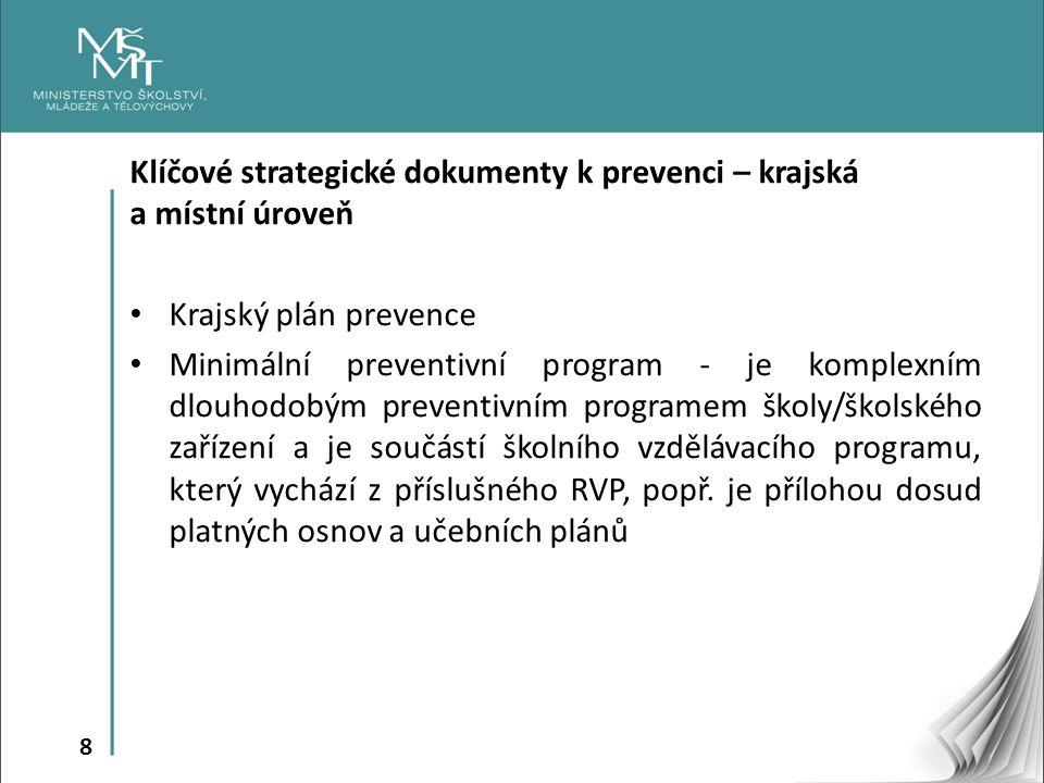 Klíčové strategické dokumenty k prevenci – krajská a místní úroveň