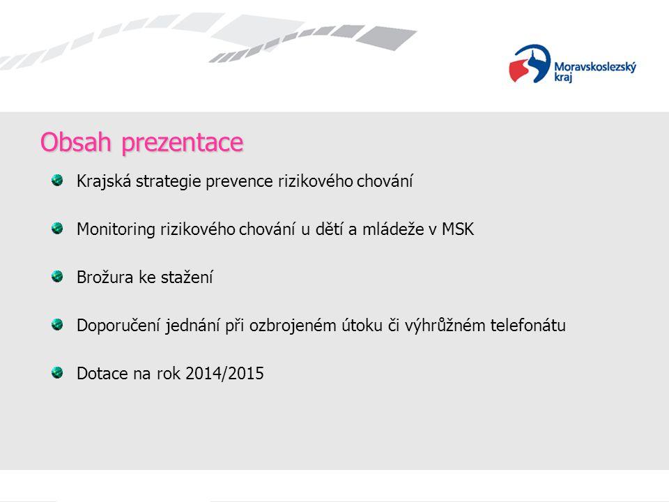 Obsah prezentace Krajská strategie prevence rizikového chování