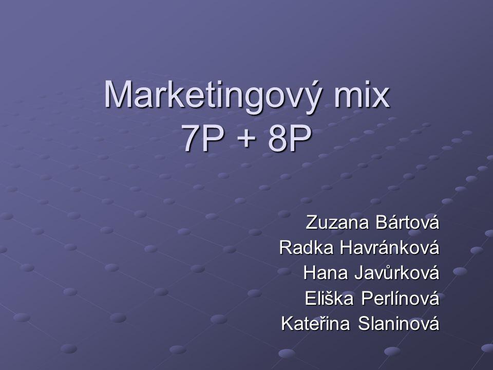 Marketingový mix 7P + 8P Zuzana Bártová Radka Havránková