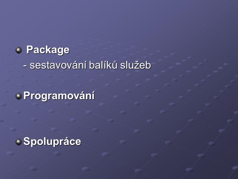 Package - sestavování balíků služeb Programování Spolupráce