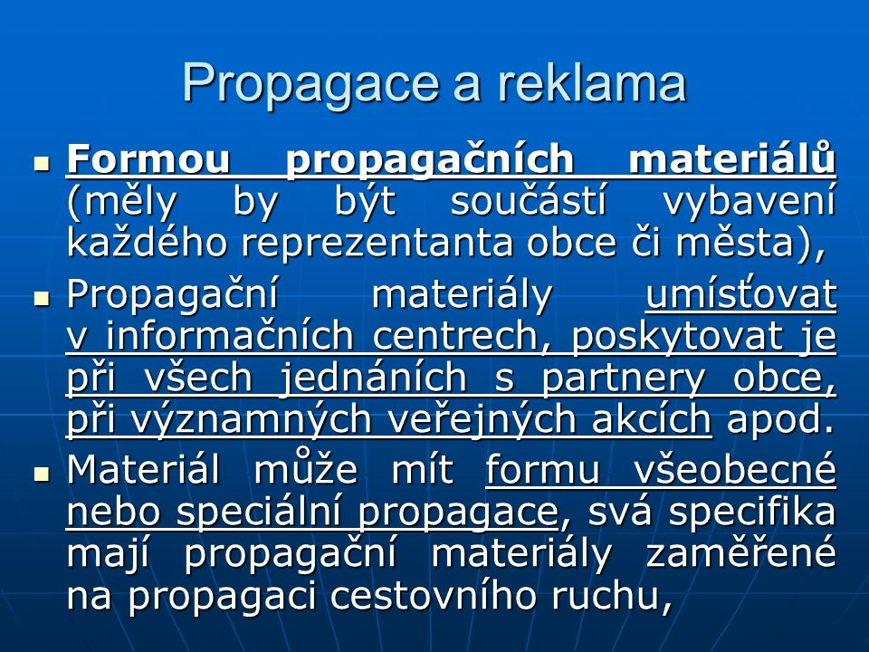 Propagace a reklama Formou propagačních materiálů (měly by být součástí vybavení každého reprezentanta obce či města),