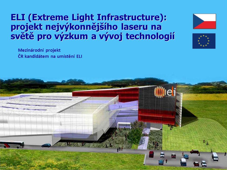ELI (Extreme Light Infrastructure): projekt nejvýkonnějšího laseru na světě pro výzkum a vývoj technologií