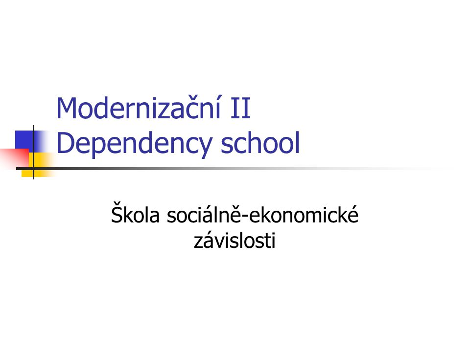 Modernizační II Dependency school