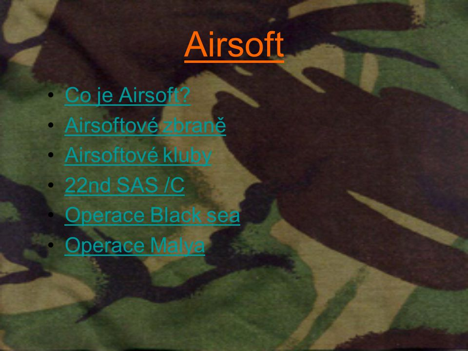 Airsoft Co je Airsoft Airsoftové zbraně Airsoftové kluby 22nd SAS /C