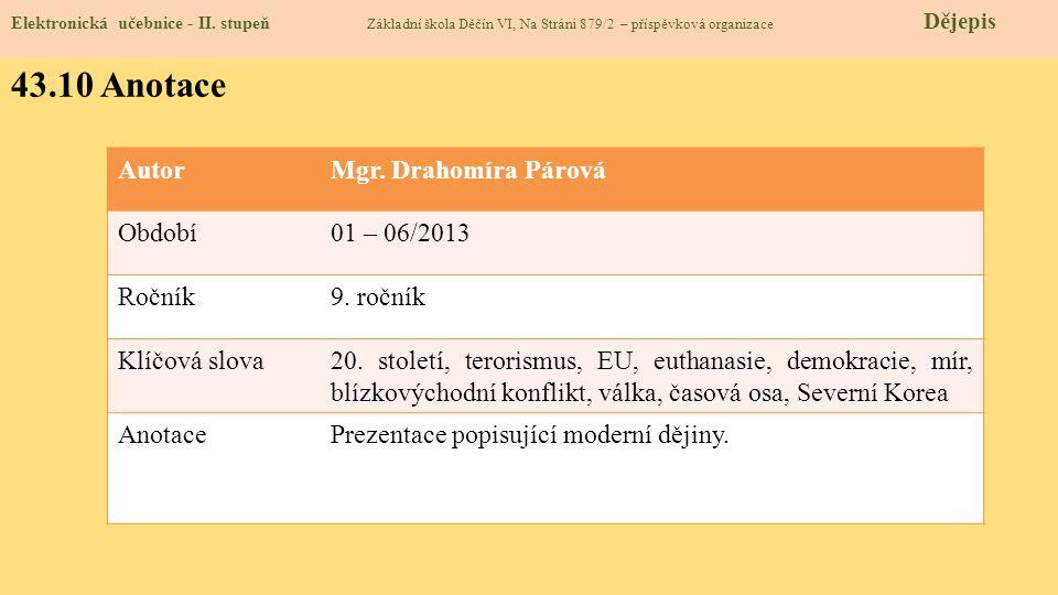 43.10 Anotace Autor Mgr. Drahomíra Párová Období 01 – 06/2013 Ročník