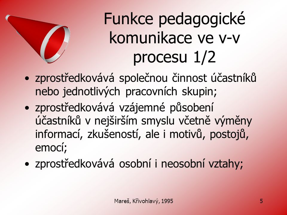 Funkce pedagogické komunikace ve v-v procesu 1/2