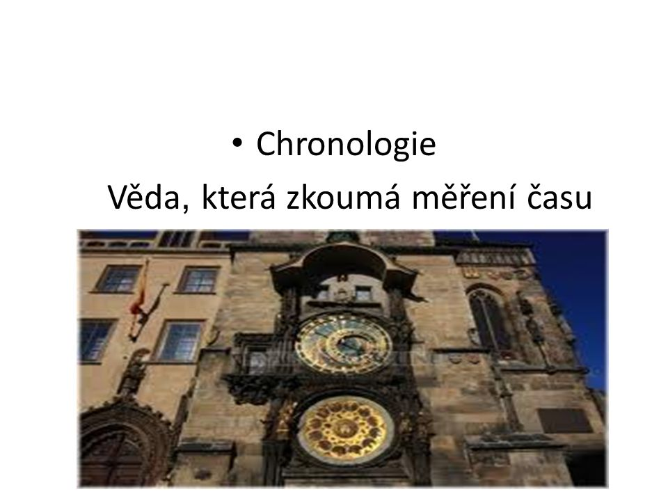 Chronologie Věda, která zkoumá měření času