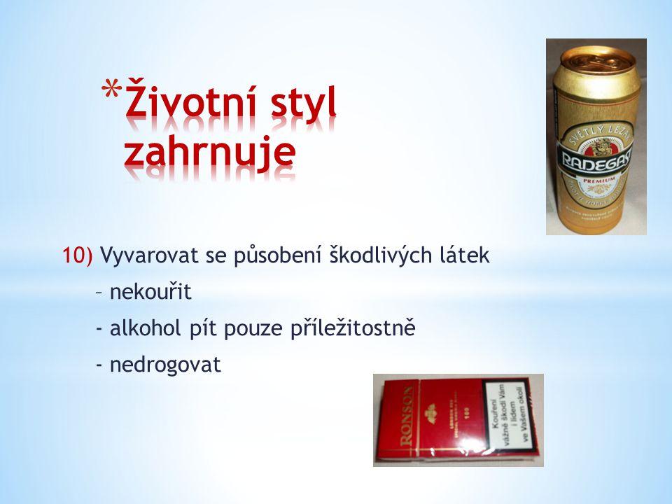 Životní styl zahrnuje 10) Vyvarovat se působení škodlivých látek