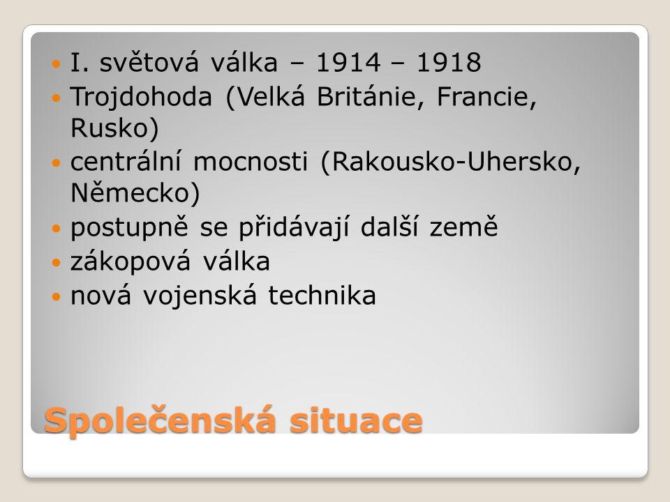 Společenská situace I. světová válka – 1914 – 1918