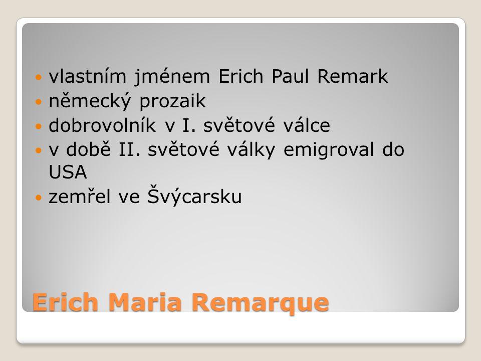Erich Maria Remarque vlastním jménem Erich Paul Remark německý prozaik