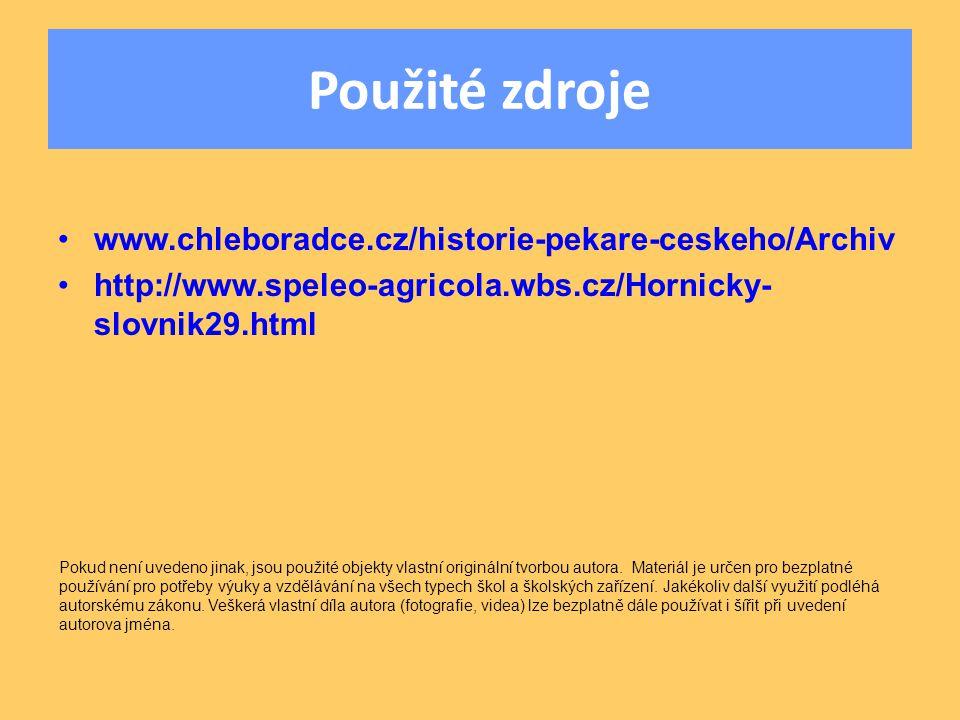 Použité zdroje www.chleboradce.cz/historie-pekare-ceskeho/Archiv