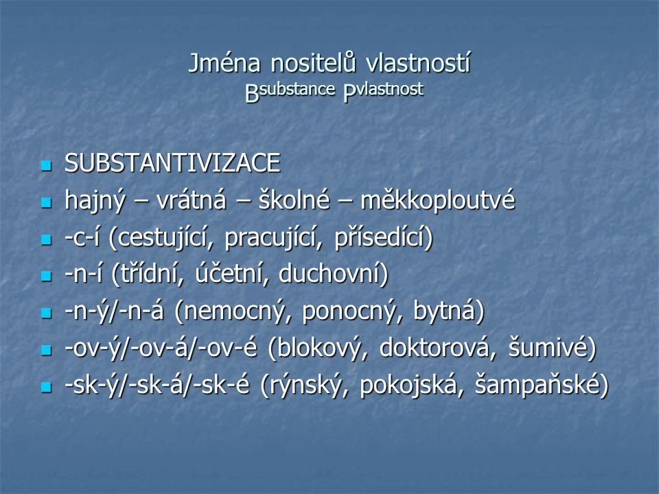 Jména nositelů vlastností Bsubstance Pvlastnost