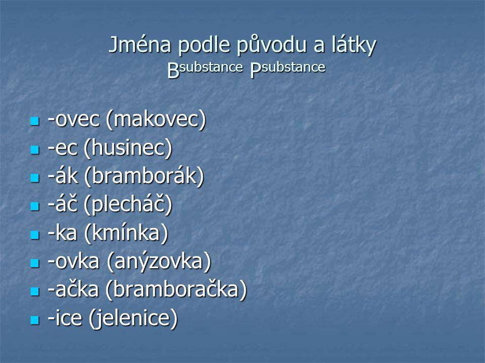Jména podle původu a látky Bsubstance Psubstance
