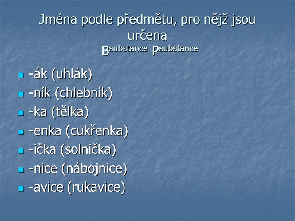 Jména podle předmětu, pro nějž jsou určena Bsubstance Psubstance