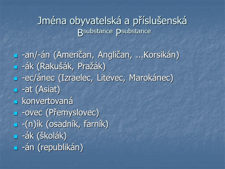Jména obyvatelská a příslušenská Bsubstance Psubstance