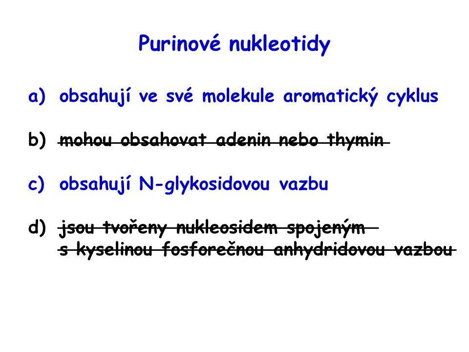 Purinové nukleotidy obsahují ve své molekule aromatický cyklus
