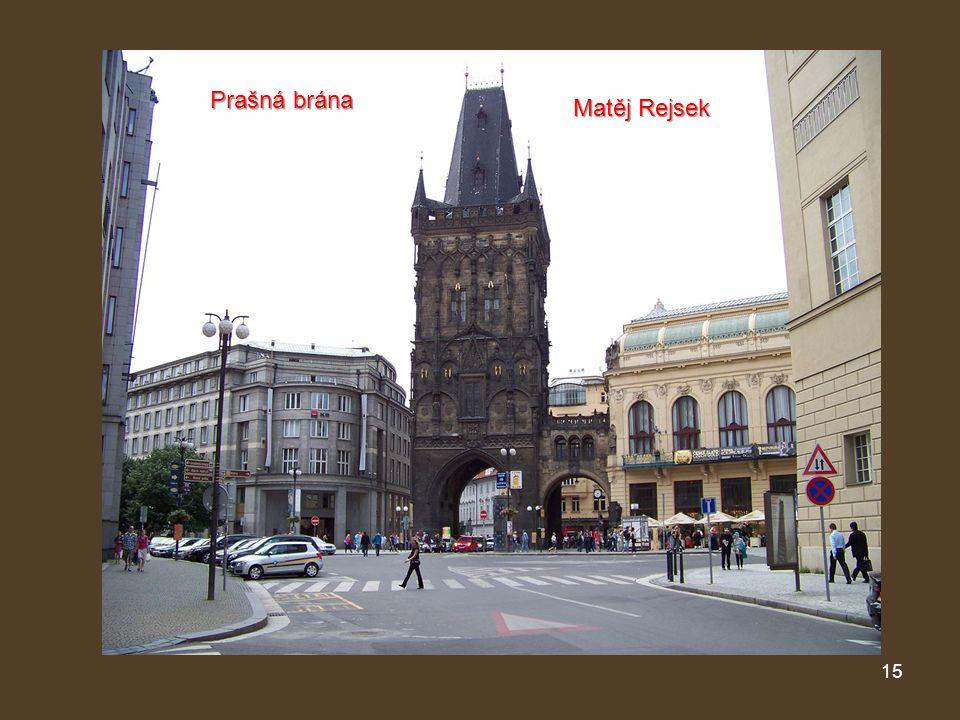 Prašná brána Prašná brána Matěj Rejsek Matěj Rejsek