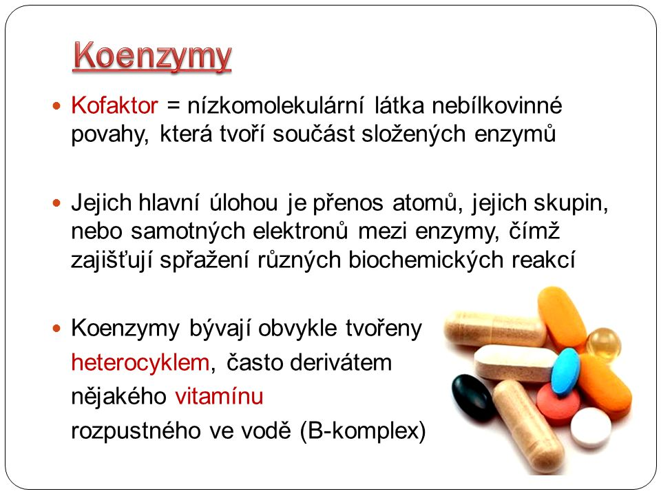 Koenzymy Kofaktor = nízkomolekulární látka nebílkovinné povahy, která tvoří součást složených enzymů.