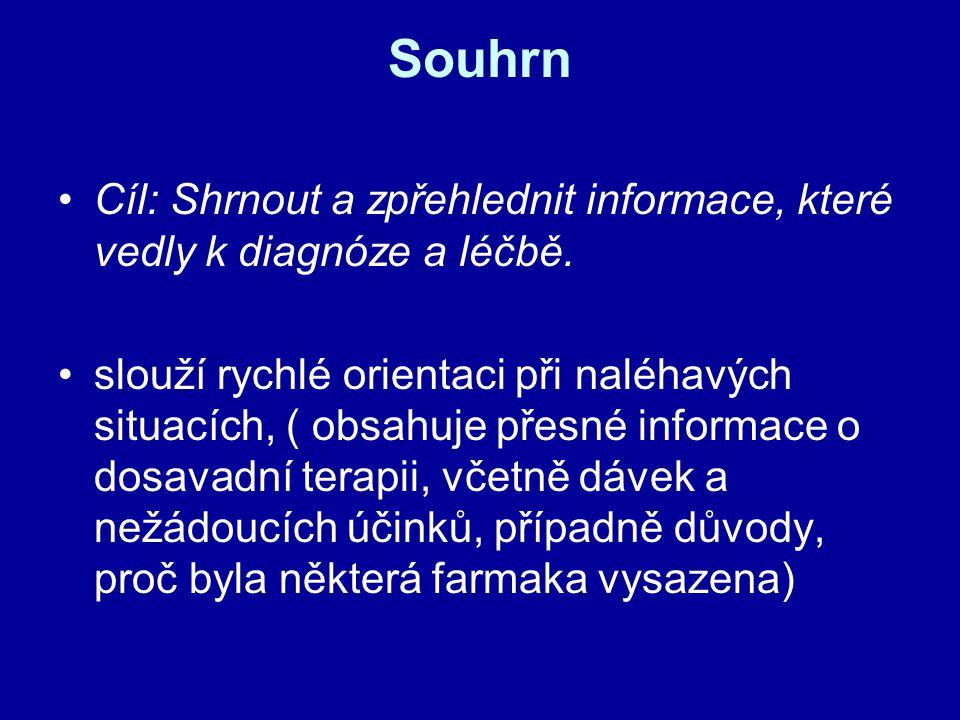Souhrn Cíl: Shrnout a zpřehlednit informace, které vedly k diagnóze a léčbě.