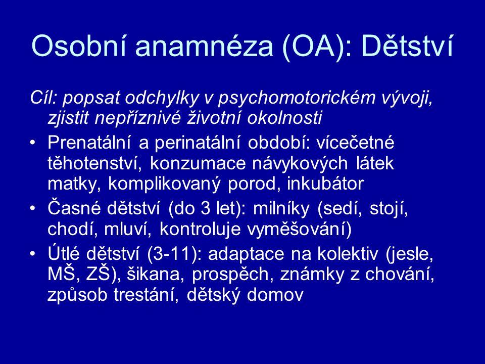 Osobní anamnéza (OA): Dětství