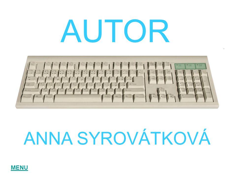 AUTOR ANNA SYROVÁTKOVÁ MENU