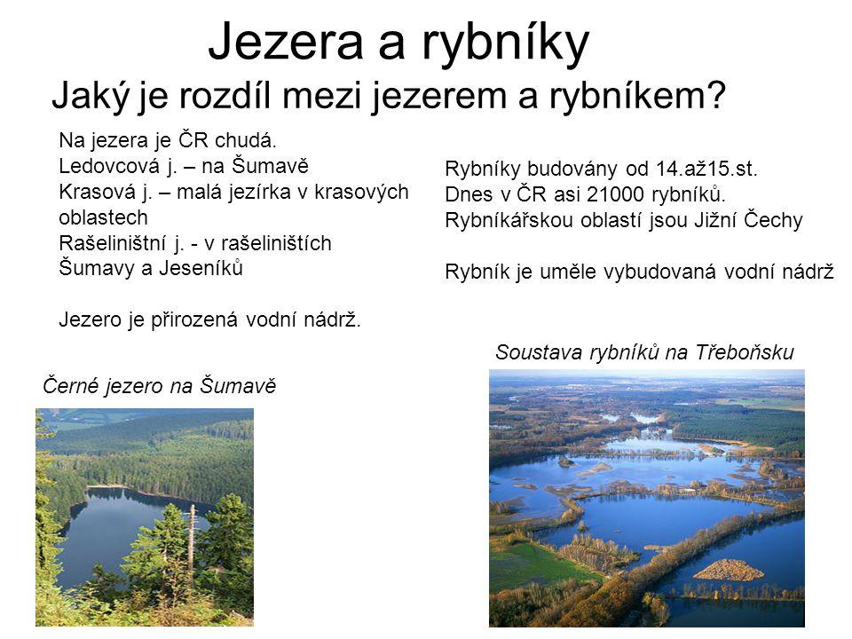 Jezera a rybníky Jaký je rozdíl mezi jezerem a rybníkem