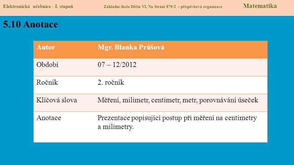 5.10 Anotace Autor Mgr. Blanka Průšová Období 07 – 12/2012 Ročník