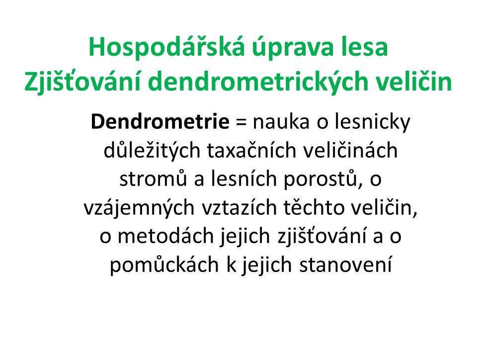 Hospodářská úprava lesa Zjišťování dendrometrických veličin