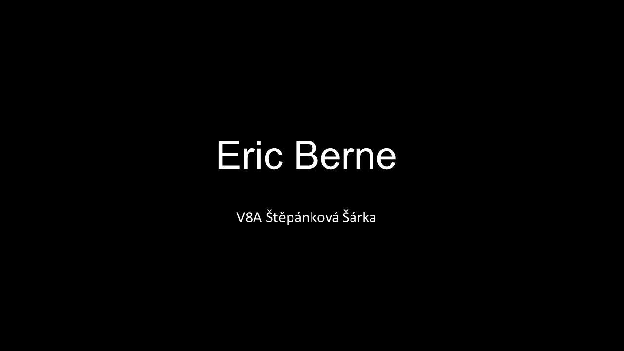 Eric Berne V8A Štěpánková Šárka
