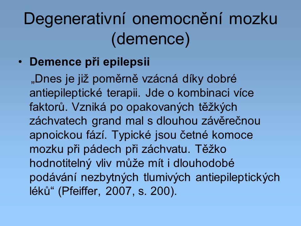 Degenerativní onemocnění mozku (demence)