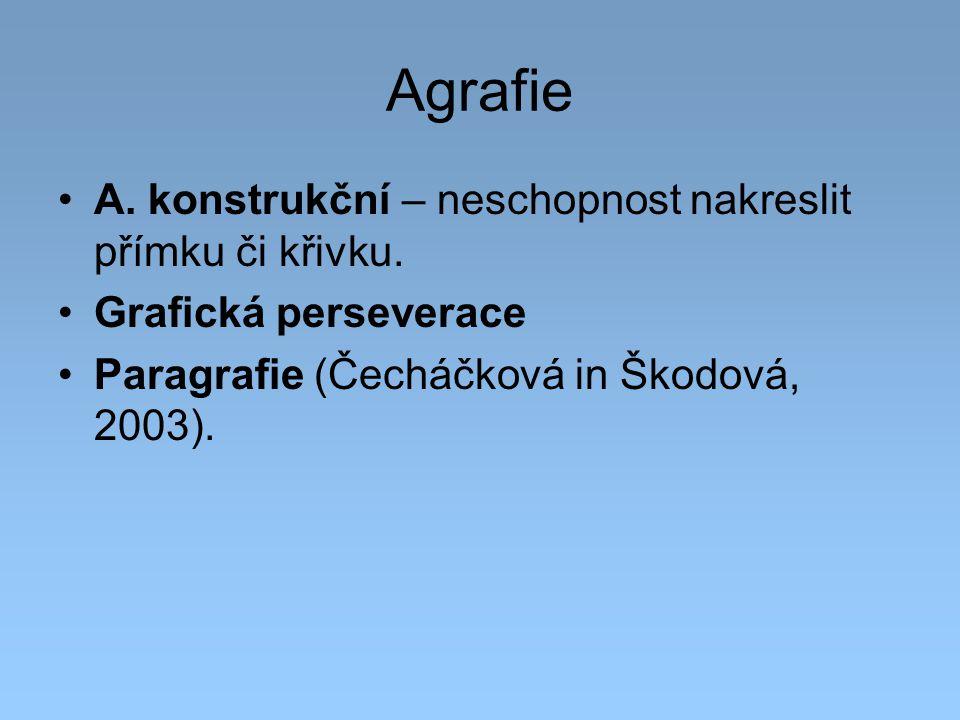 Agrafie A. konstrukční – neschopnost nakreslit přímku či křivku.