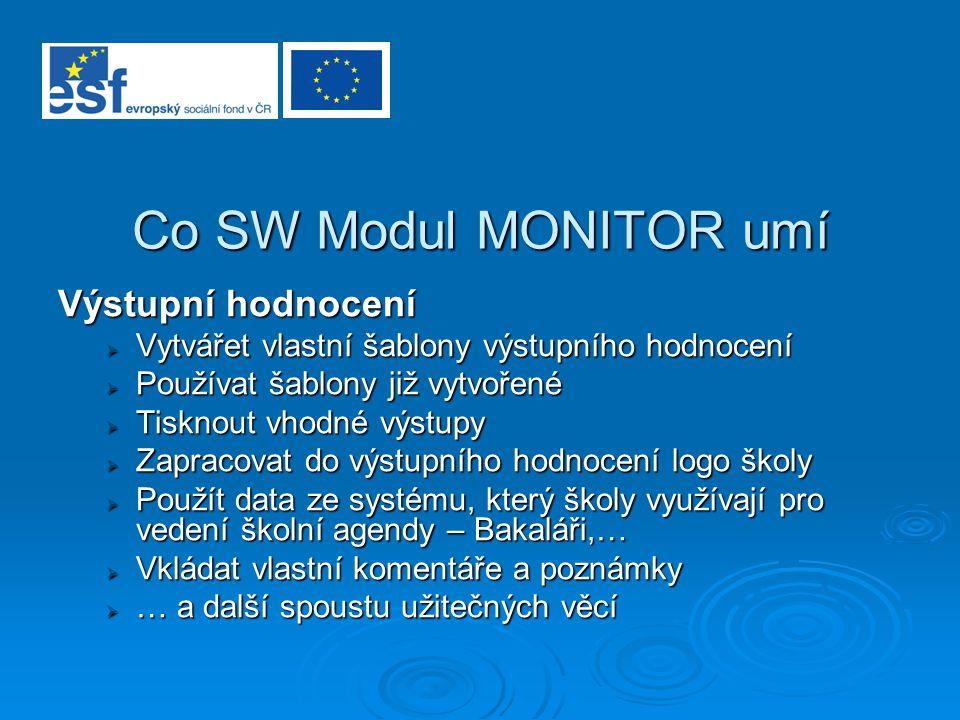 Co SW Modul MONITOR umí Výstupní hodnocení