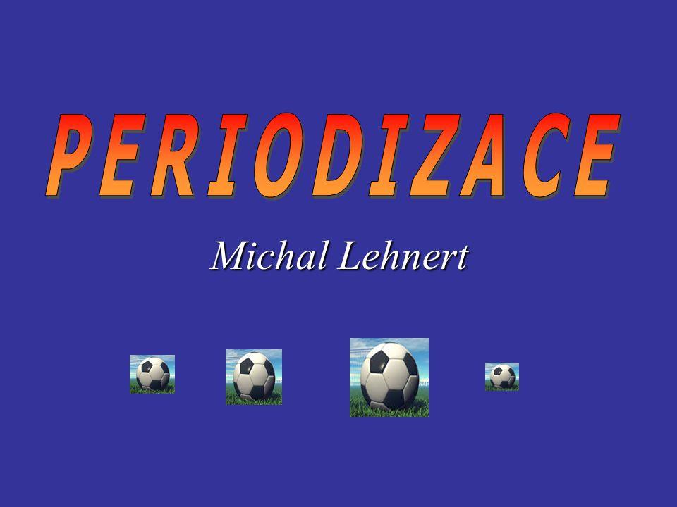 PERIODIZACE Michal Lehnert