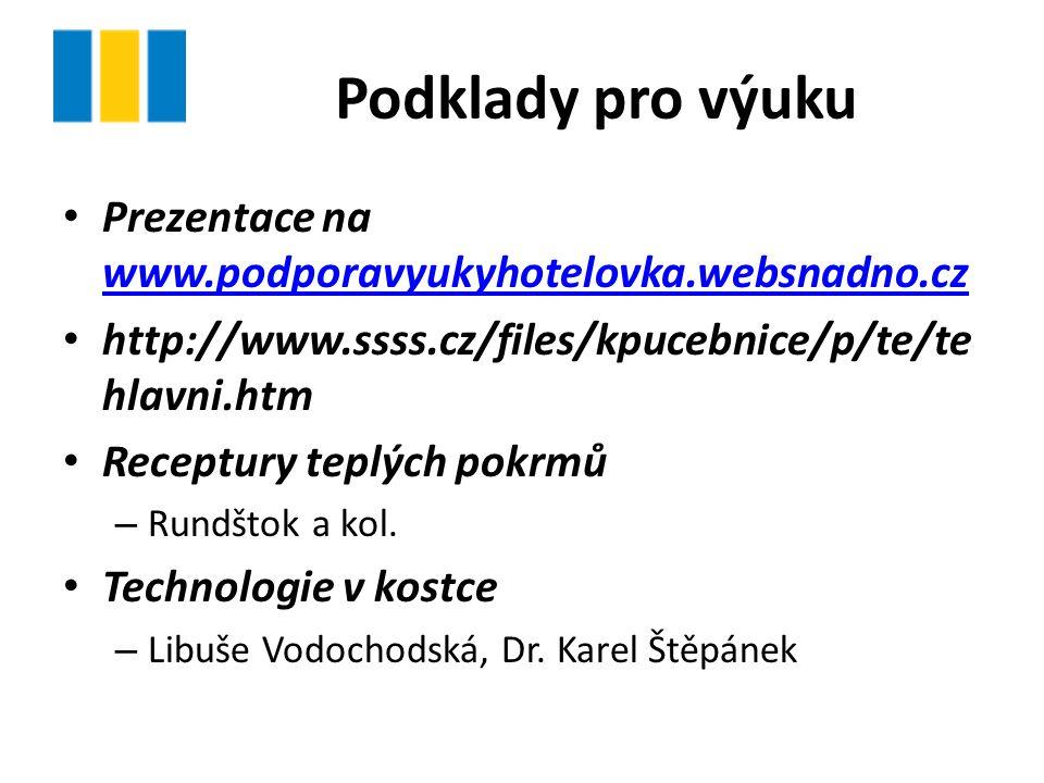 Podklady pro výuku Prezentace na www.podporavyukyhotelovka.websnadno.cz. http://www.ssss.cz/files/kpucebnice/p/te/tehlavni.htm.