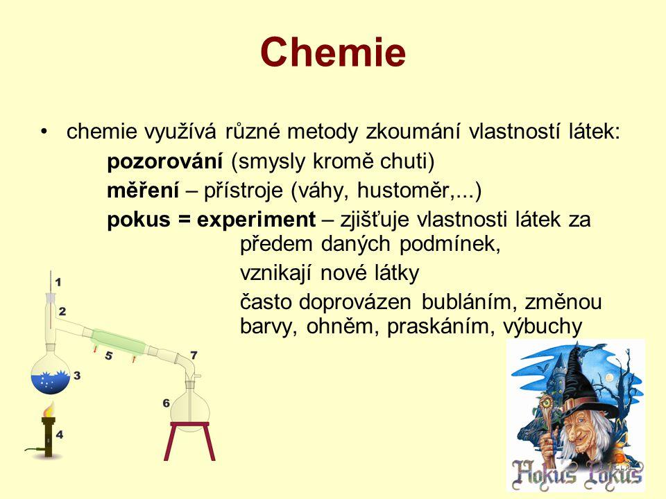 Chemie chemie využívá různé metody zkoumání vlastností látek: