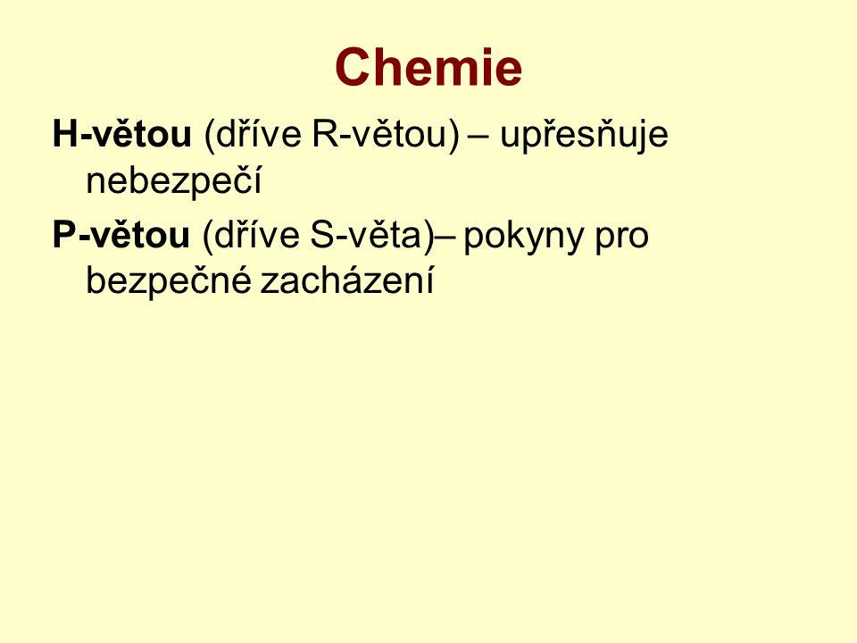Chemie H-větou (dříve R-větou) – upřesňuje nebezpečí
