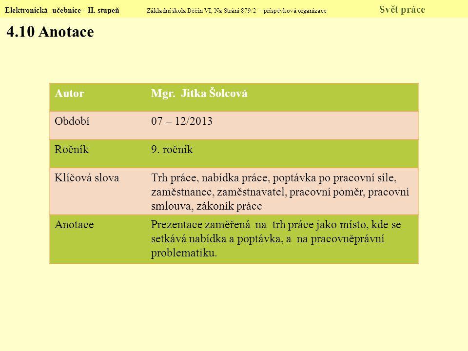 4.10 Anotace Autor Mgr. Jitka Šolcová Období 07 – 12/2013 Ročník