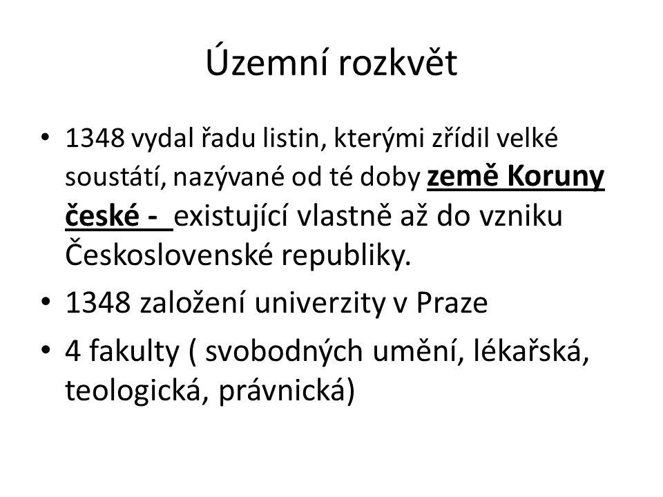 Územní rozkvět 1348 založení univerzity v Praze