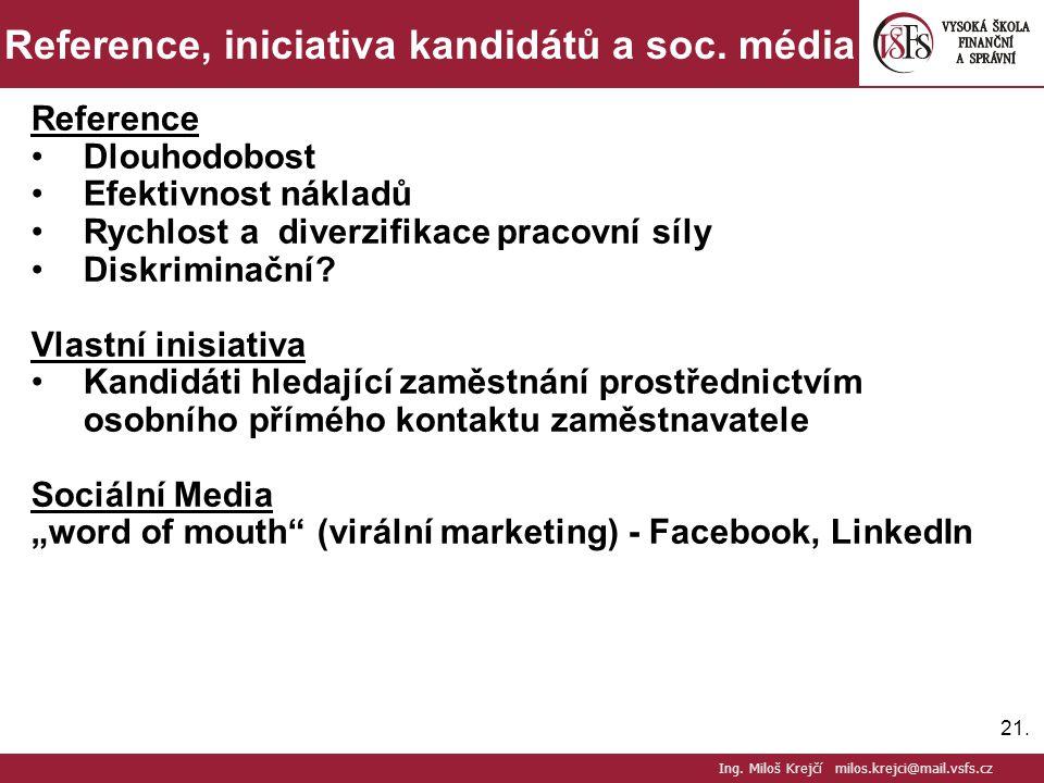 Reference, iniciativa kandidátů a soc. média