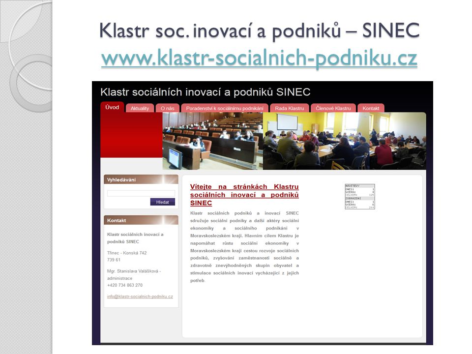 Klastr soc. inovací a podniků – SINEC www.klastr-socialnich-podniku.cz